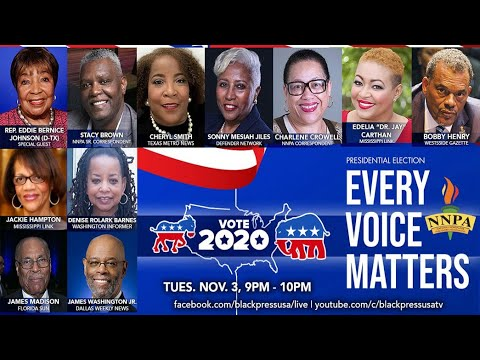 LIVE! TUES. 11.3.20 9PM TO 10 PM: HOUR THREE OF NNPA'S 2020 ELECTION NIGHT COVERAGE