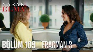 Yasak Elma 109. Bölüm 3. Fragmanı