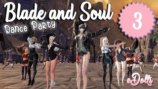 Blade & Soul -eDolls- [Dance Party] Part 3/7