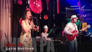 Latin Rhythms【月亮代表我的心拉丁版 & Aquarela do brasil & Lloraras 】🎬 China Pa Dining & Live Music