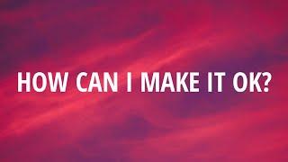 Wolf Alice - How Can I Make It Ok? (Lyrics)