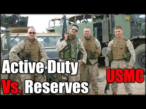 USMC| Active Duty Vs. Reserves