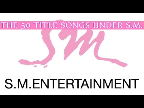 [TOP 50] S.M. Entertainment Songs