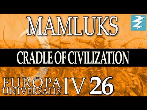 UNIFIED ISLAM [26] - MAMLUKS - Cradle of Civilization EU4 Paradox Interactive