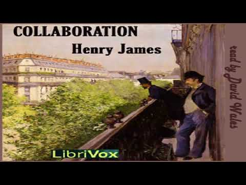Collaboration | Henry James | Literary Fiction, Published 1800 -1900, Short Stories | Sound Book