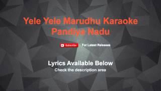 Yele Yele Marudhu Karaoke Pandiya Nadu