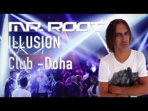 Mr. Root at Illusion Club - Doha