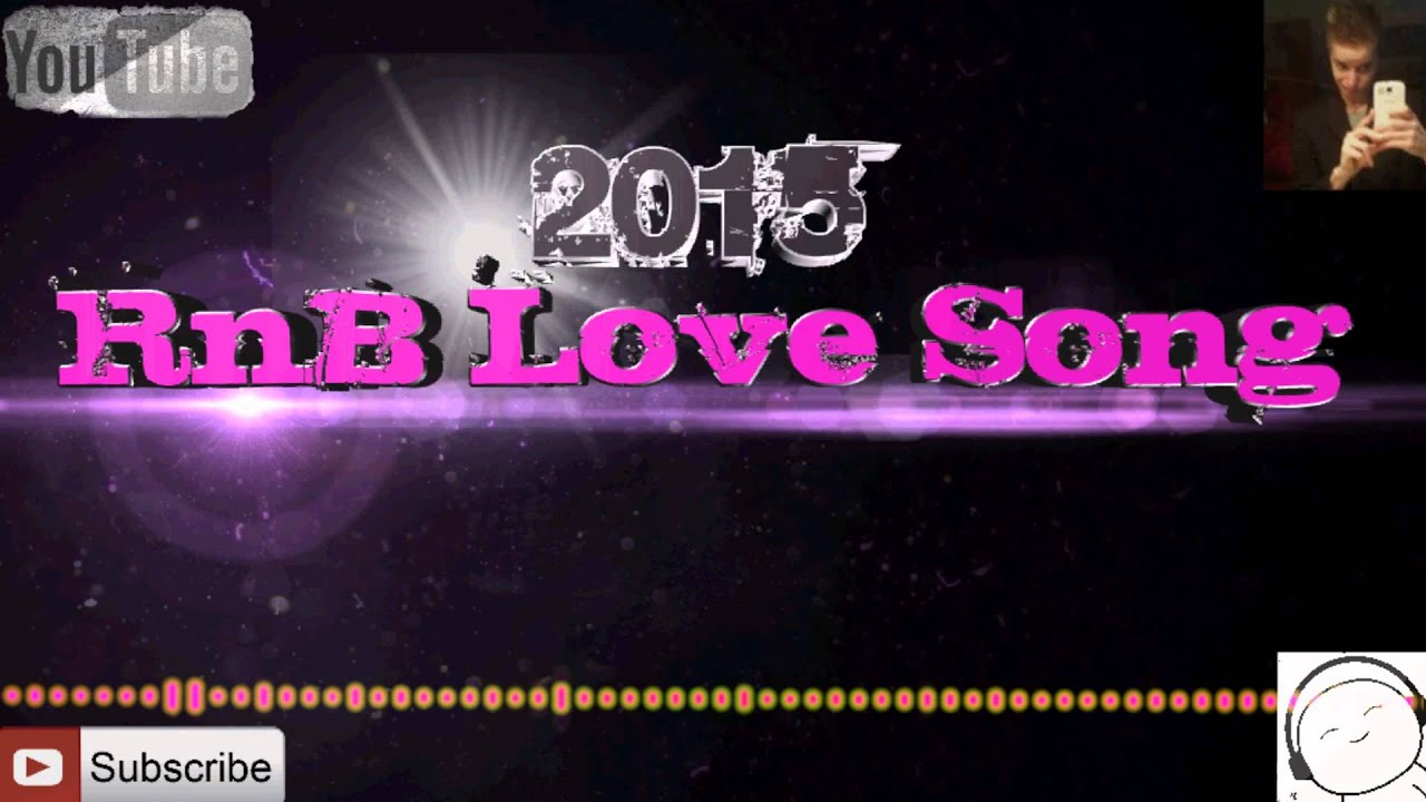 New Rnb Love Song 2015  5 - Youtube-3775
