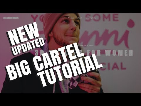 BIG CARTEL TUTORIAL 2018 | STEP BY STEP FROM SCRATCH