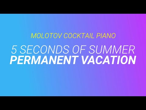 Permanent Vacation - 5 Seconds of Summer [cover by Molotov Cocktail Piano]