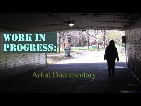 Work In Progress: Artist's Documentary