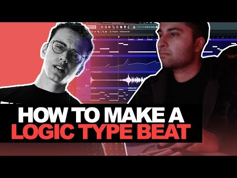 HOW TO MAKE A LOGIC TYPE BEAT! If I Made a Beat For Logic