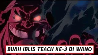 "Yonkou Teach akan dapatkan ""Devil Fruit ke-3"" di wano ( One Piece )"