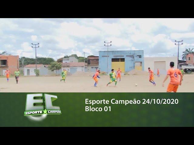 Esporte Campeão 24/10/2020 - Bloco 01