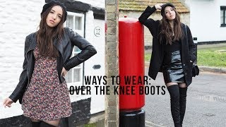 WAYS TO WEAR: Over The Knee Boots | tamibee