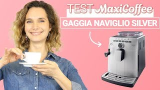 GAGGIA NAVIGLIO SILVER DELUXE Cappuccino | Machine à café automatique | Le Test MaxiCoffee