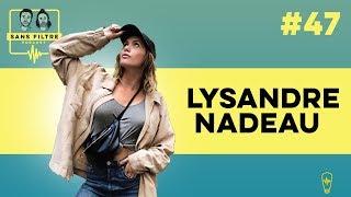 Sans Filtre #47 - Lysandre Nadeau