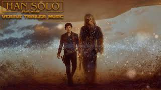 Solo: A Star Wars Story - Official Trailer #2 Music (2018) - M…