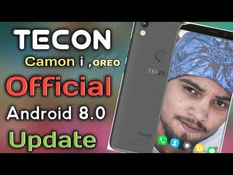 Tecno Camon I | official Update in Android 8 0 Oreo version |