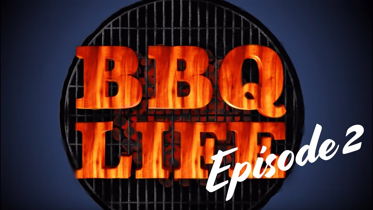 BBQ Life Episode 2