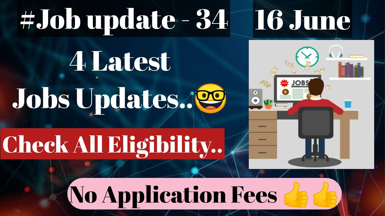 16 June ki 4 Latest Jobs Updates [Govt Jobs] Check Eligibility and Apply [New Sarkari naukari]