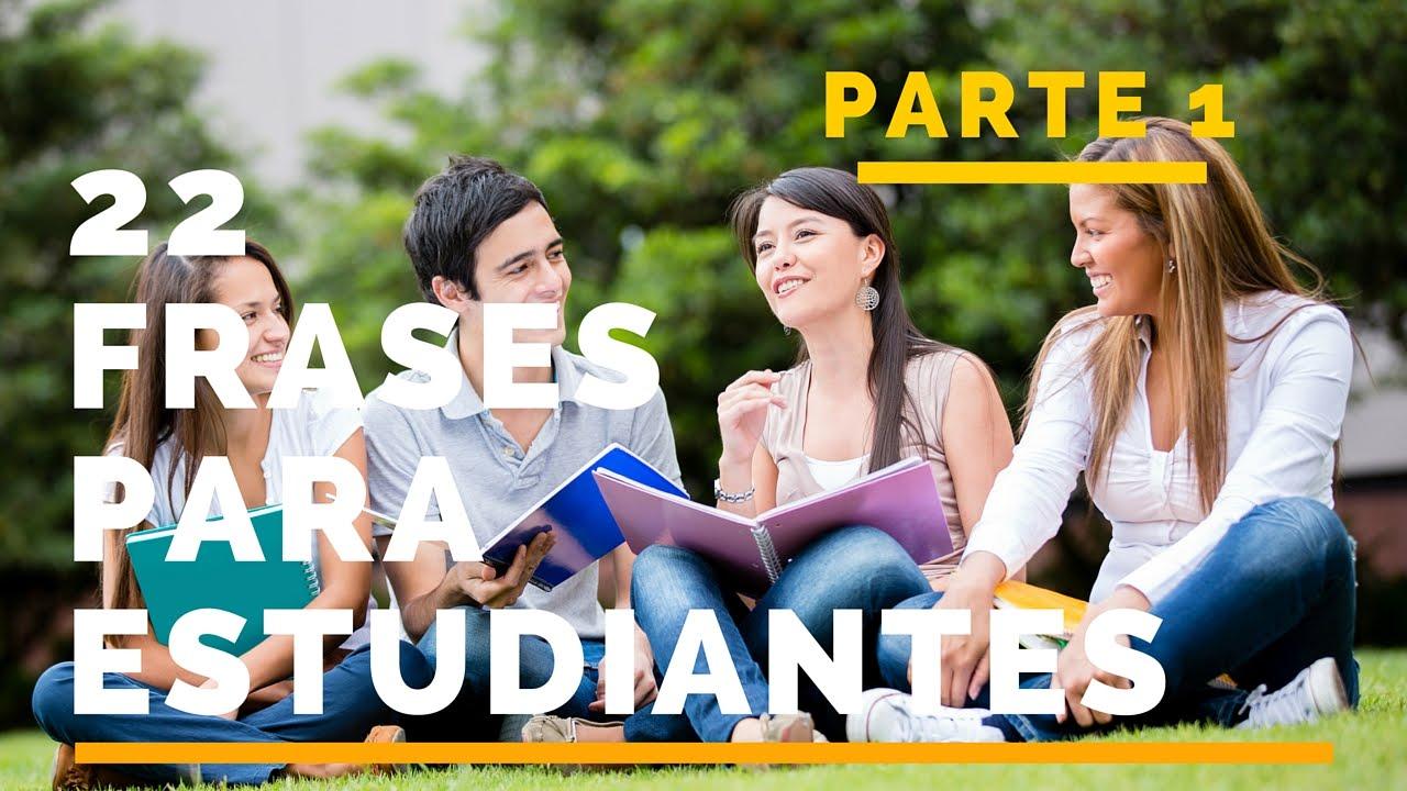 22 Frases Para Estudiantes Parte 2 Consejos Para Estudiantes Reflexion Para Estudiantes