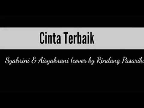 Syahrini & Asyahrani - Cinta Terbaik Cover by Rindang Pasaribu