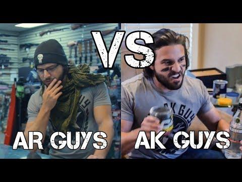 AR Guys VS AK Guys