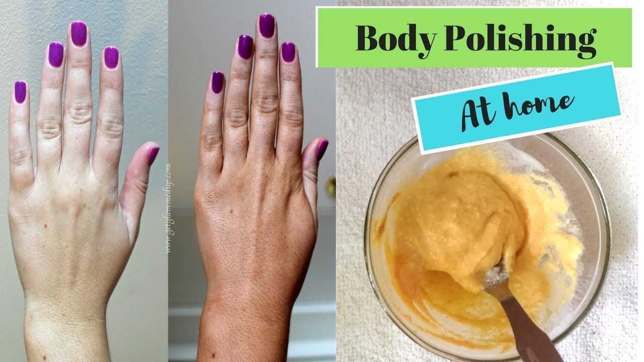 how to do body polishing at home in hindi
