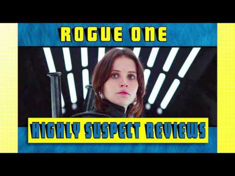 Highly Suspect Reviews: Rogue One