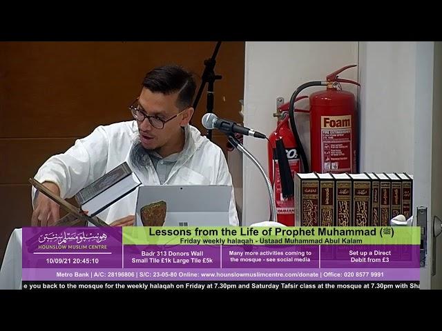 Lessons from the Life of Prophet Muhammad (ﷺ) - Friday weekly halaqah - Ustaad Muhammad Abul Kalam