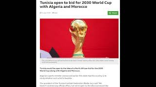 Morocco, Algeria, and Tunisia to make a bid for the 2030 World Cup - July 8, 2018