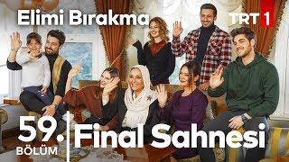 Final sahnesi - Elimi Bırakma 59. bölüm