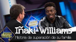 Iñaki Williams se emociona al relatar la historia de superación de su familia - El Hormiguero 3.0