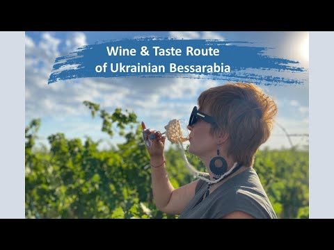 Wine & Taste Route of Ukrainian Bessarabia