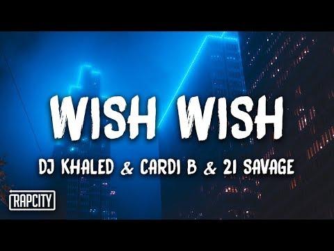 dj-khaled---wish-wish-ft.-cardi-b,-21-savage-(lyrics)