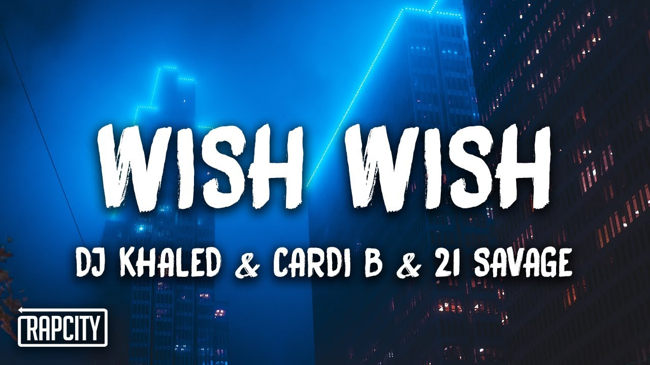Download DJ Khaled - Wish Wish ft. Cardi B, 21 Savage (Lyrics)