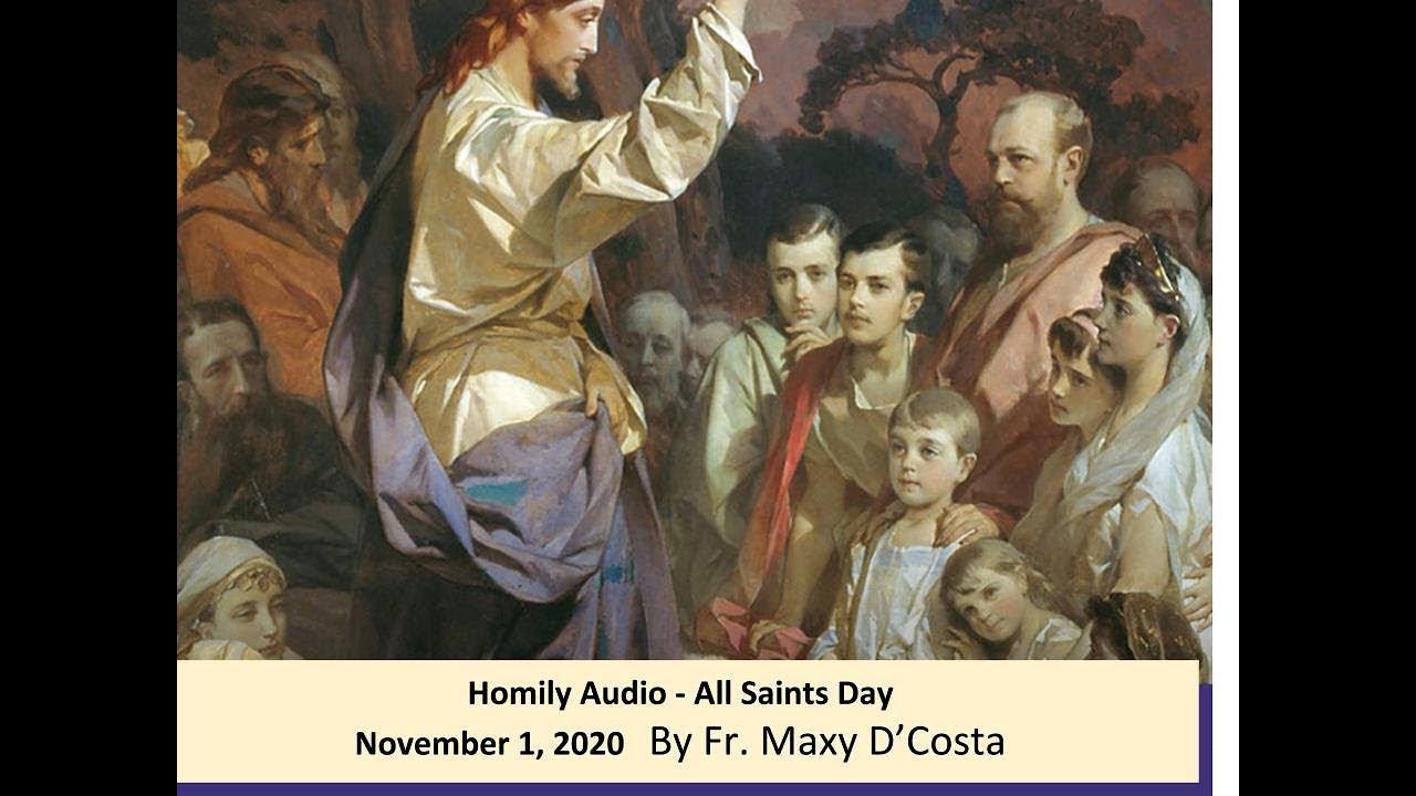 November 1, 2020 - (Audio Homily) All Saints Day - Fr. Maxy D'Costa