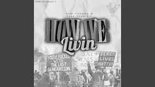 How We Livin' (feat. Rari & FakeFreekp)