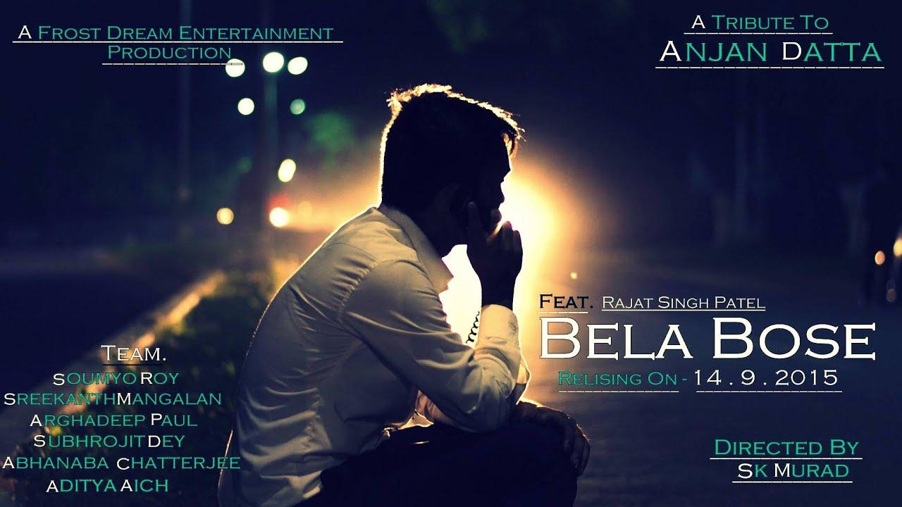 BELA BOSE   ETA KI 2441139   ANJAN DUTTA   Feat RAJAT SINGH