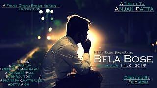 BELA BOSE | ETA KI 2441139 | ANJAN DUTTA | Feat RAJAT SINGH PATEL
