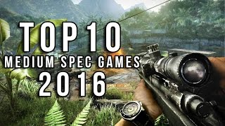 Top 10 Medium Spec Pc Games 2016   Best Medium Spec Pc Games 2016
