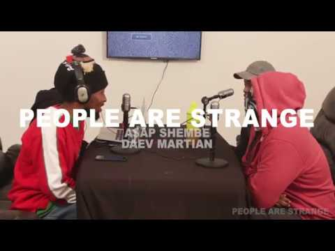 People Are Strange - A$AP Shembe and Daev Martian Interview