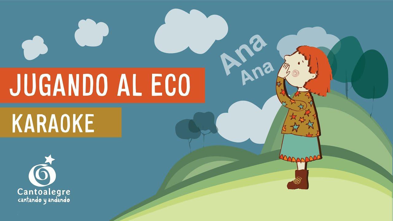 Download Jugando al Eco - Karaoke - Cantoalegre