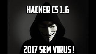 ||Hacker|| Pra Cs 1.6 Sem virus ||2017||