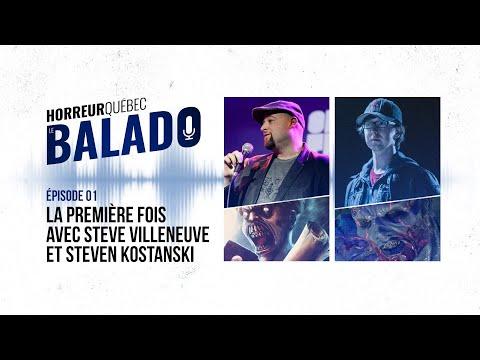 Horreur Québec: le balado - La première fois avec Steve Villeneuve et Steven Kostanski
