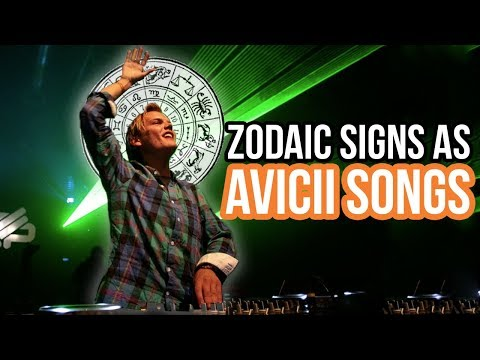 Zodiac Signs as Avicii Songs   Avicii Tribute