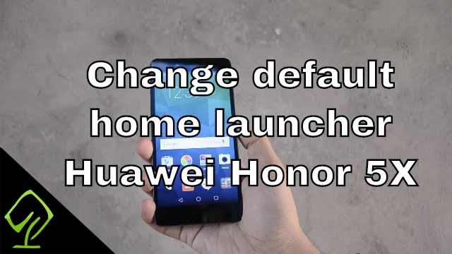 How to Change default home launcher on Huawei Honor 5X