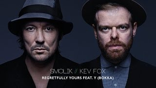 Smolik / Kev Fox - Regretfully Yours feat. Y (BOKKA) (Official Audio)