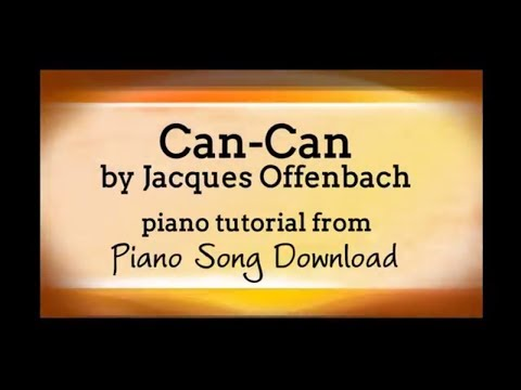 Easy Piano Tutorial: Can-Can by Jacques Offenbach with free piano sheet music